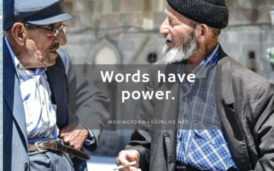Beware of the power of your words