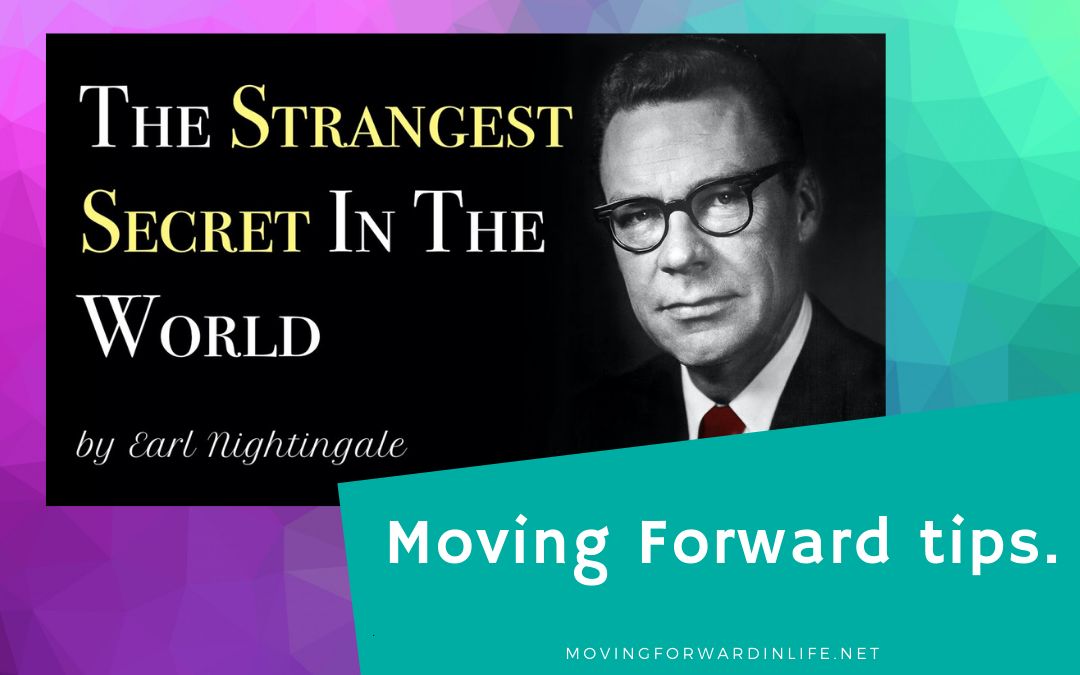 Moving forward in life according to Earl Nightingale